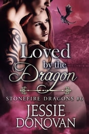Loved by the Dragon ebook by Jessie Donovan