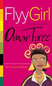 Flyy Girl ebook by Omar Tyree