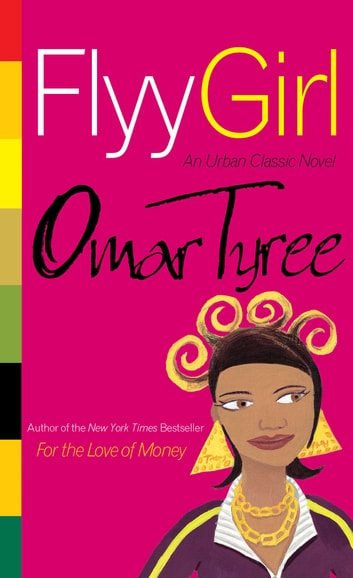 Flyy girl ebook by omar tyree 9780743219747 rakuten kobo flyy girl ebook by omar tyree fandeluxe