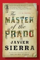 The Master of the Prado ebook by Javier Sierra