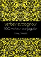 Verbes espagnols ebook by Max Power