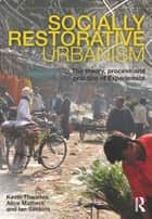 Socially Restorative Urbanism ebook by Kevin Thwaites,Alice Mathers,Ian Simkins