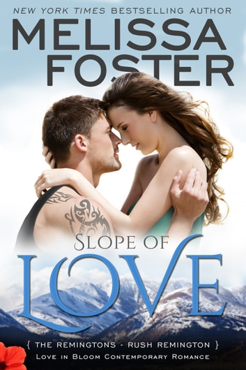 Slope of Love (Love in Bloom: The Remingtons) ebook by Melissa Foster