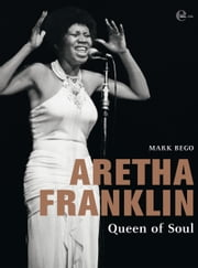 Aretha Franklin - Queen of Soul ebook by Kobo.Web.Store.Products.Fields.ContributorFieldViewModel