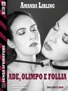 Ade, Olimpo e Follia ebook by Amanda Libling