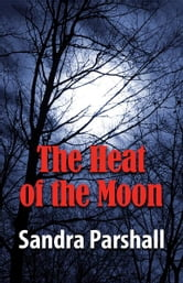 The Heat of the Moon - A Rachel Goddard Mystery ebook by Sandra Parshall