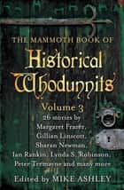 The Mammoth Book of Historical Whodunnits Volume 3 ebook by Mike Ashley, Mike Ashley