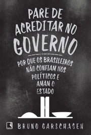 Pare de acreditar no governo ebook by Kobo.Web.Store.Products.Fields.ContributorFieldViewModel