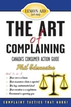 The Art of Complaining ebook by Phil Edmonston