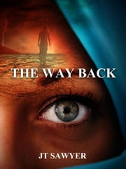 The Way Back - Carlie Simmons Post-Apocalyptic Thriller, #3 ebook by JT Sawyer