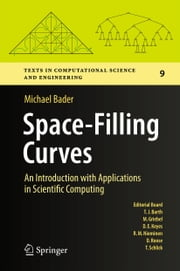 Space-Filling Curves - An Introduction with Applications in Scientific Computing ebook by Michael Bader