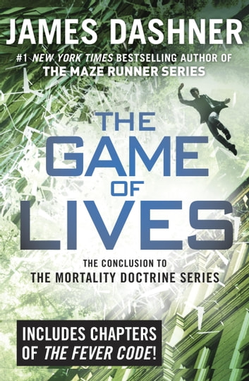 The Game of Lives (The Mortality Doctrine, Book Three) ebook by James Dashner