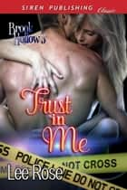 Trust in Me ebook by Lee Rose