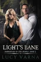 Light's Bane ebook by Lucy Varna