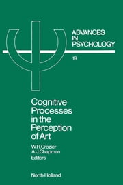 Cognitive Processes in the Perception of Art ebook by Crozier, W.R.