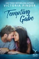 Tempting Gabe ebook by Victoria Pinder