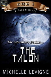 Commonwealth Universe: Age I: The Talon...The Adventure Begins ebook by Michelle Levigne