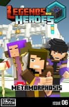 Metamorphosis - Legends & Heroes Issue 6 ebook by Stone Marshall