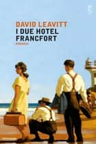 I due Hotel Francfort ebook by David Leavitt