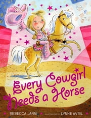 Every Cowgirl Needs a Horse ebook by Rebecca Janni,Lynne Avril,Casey Holloway