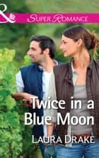 Twice in a Blue Moon (Mills & Boon Superromance) 電子書 by Laura Drake
