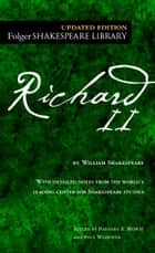 Richard II ebook by William Shakespeare, Dr. Barbara A. Mowat, Paul Werstine,...