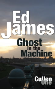 Ghost in the Machine ebook by Ed James