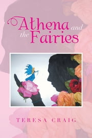 Athena and the Fairies ebook by Teresa Craig