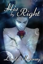 His By Right ebook by Linda Mooney