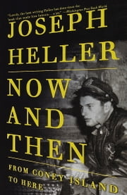 Now and Then - From Coney Island to Here ebook by Joseph Heller