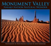 Monument Valley - Navajo Nation Natural Wonder ebook by David Muench,Anne Markward