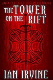The Tower on the Rift ebook by Ian Irvine