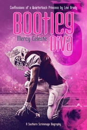 Bootleg Diva - Confessions of a Quarterback Princess by Levi Brody ebook by Mercy Celeste