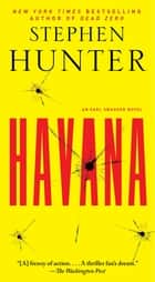 Havana - An Earl Swagger Novel ebook by Stephen Hunter
