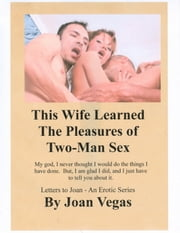 This Wife Learned the Pleasures of Two-Man Sex ebook by Joan Vegas