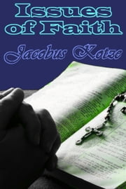Issues of Faith ebook by Jacobus Kotze