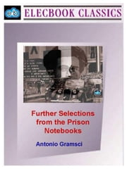 Further Selections from the Prison Notebooks ebook by Gramsci, Antonio