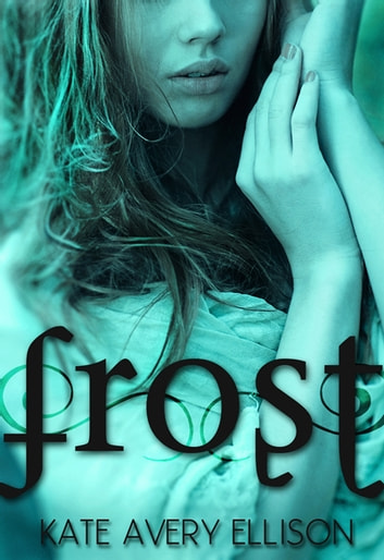 Frost ebook by Kate Avery Ellison