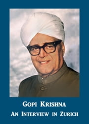 An Interview in Zurich eBook by Gopi Krishna