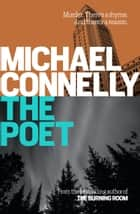 The Poet - Jack McEvoy Mystery 1 ebook by Michael Connelly