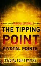 The Tipping Point Pivotal Points ebook by Pivotal Point Papers