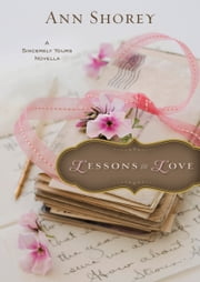 Lessons in Love (Ebook Shorts) - A Sincerely Yours Novella ebook by Ann Shorey
