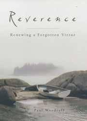 Reverence : Renewing A Forgotten Virtue ebook by Paul Woodruff