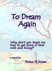 To Dream Again ebook by Brian H Jones