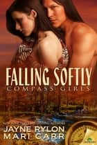 Falling Softly ebook by Mari Carr,Jayne Rylon