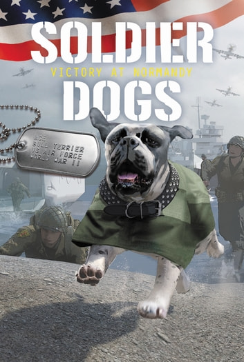 Soldier Dogs #4: Victory at Normandy ebook by Marcus Sutter