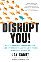Disrupt You!, Master Personal Transformation, Seize Opportunity, and Thrive in the Era of Endless Innovation