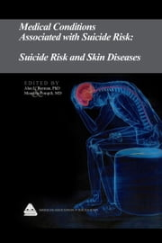 Medical Conditions Associated with Suicide Risk: Suicide Risk and Skin Diseases ebook by Dr. Alan L. Berman