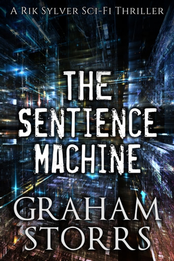 The Sentience Machine ebook by Graham Storrs