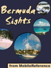 Bermuda Sights: a travel guide to the top 16+ attractions in Bermuda (Mobi Sights) ebook by MobileReference